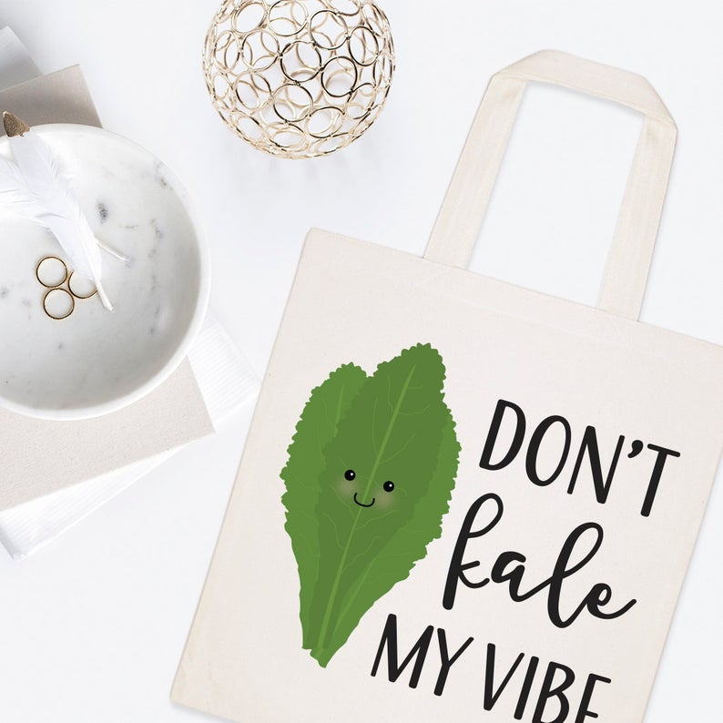 tote bag that says don't kale my vibe with image of kale