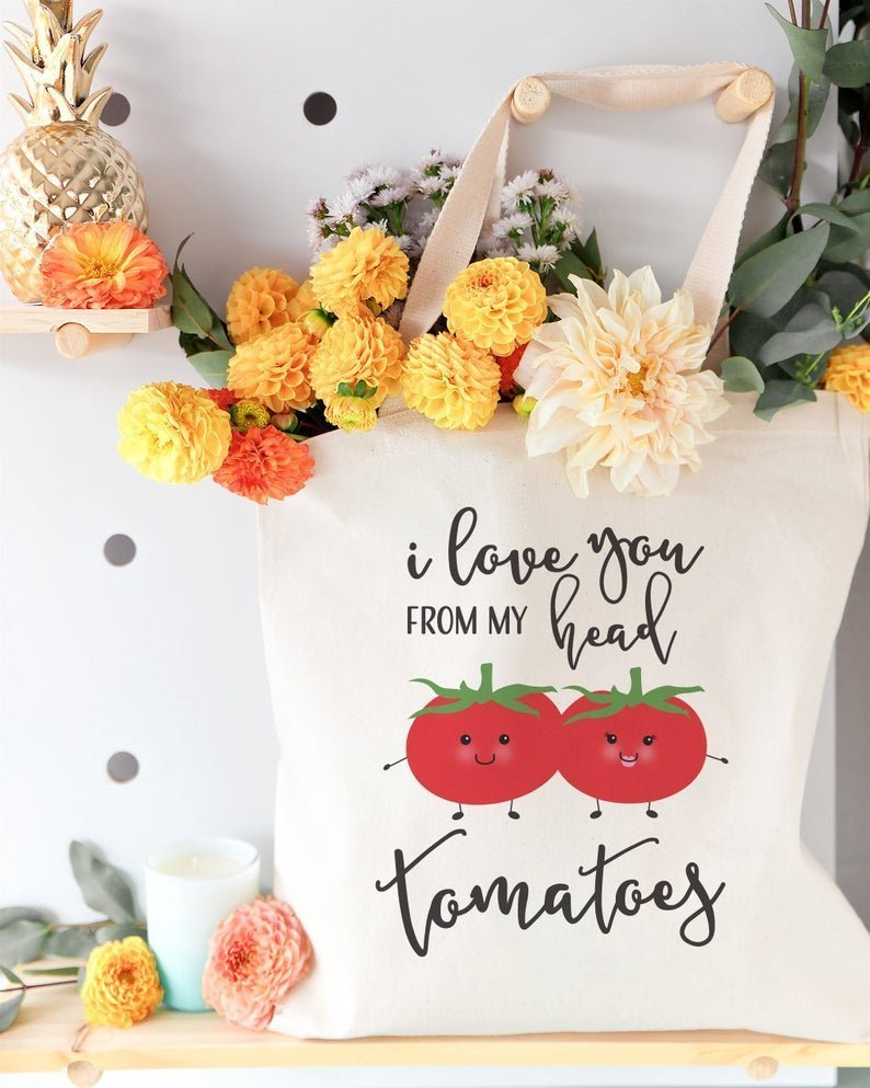 tote bag filled with flowers that says i love you from my head tomatoes with tomatoes on it