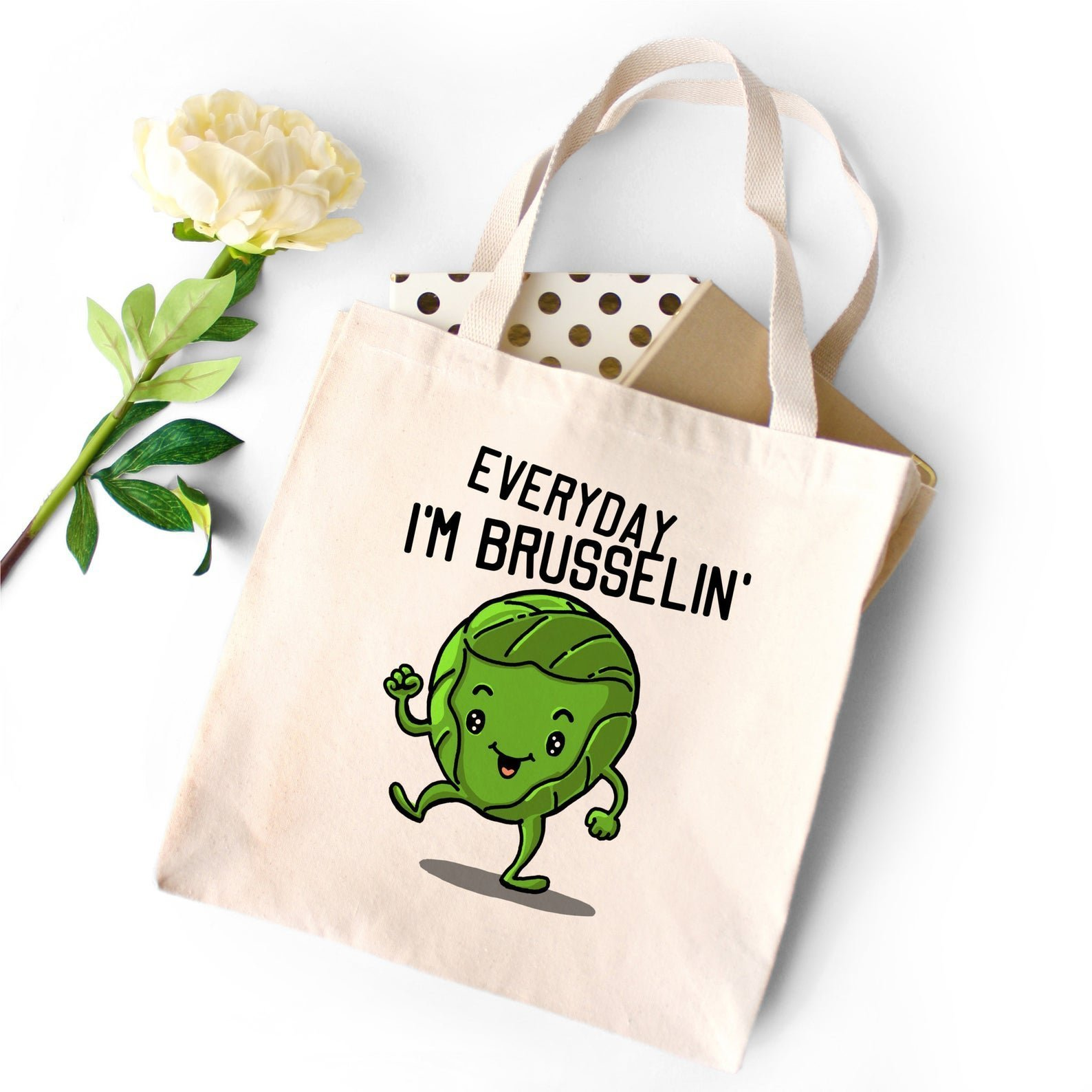 tote with image of brussel sprout that says everyday I'm brusselin